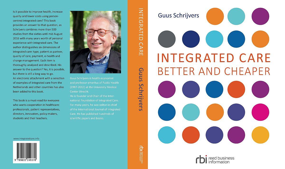 24 november 2016 verschijn het nieuwe boek van gezondheidseconoom Guus Schrijvers. De titel is: Integrated Care: better and cheaper